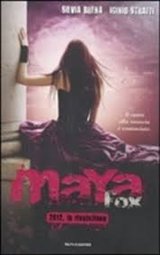 Maya Fox. 2012, la rivelazione vol.4